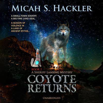 Coyote Returns Audiobook, by Micah S. Hackler