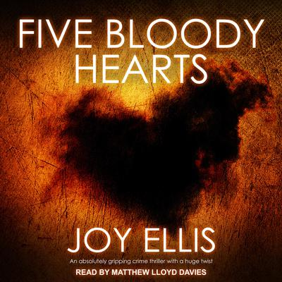 Five Bloody Hearts Audiobook, by Joy Ellis