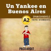 Un Yankee en Buenos Aires Audiobook, by Paco Ardit