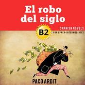 El robo del siglo Audiobook, by Paco Ardit