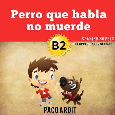 Perro que habla no muerde Audiobook, by Author Info Added Soon