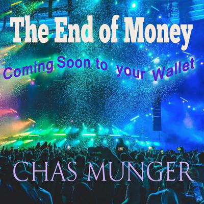 The End of Money Audiobook, by Chas Munger