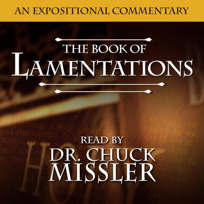 Lamentations: An Expositional Commentary  Audiobook, by Chuck Missler