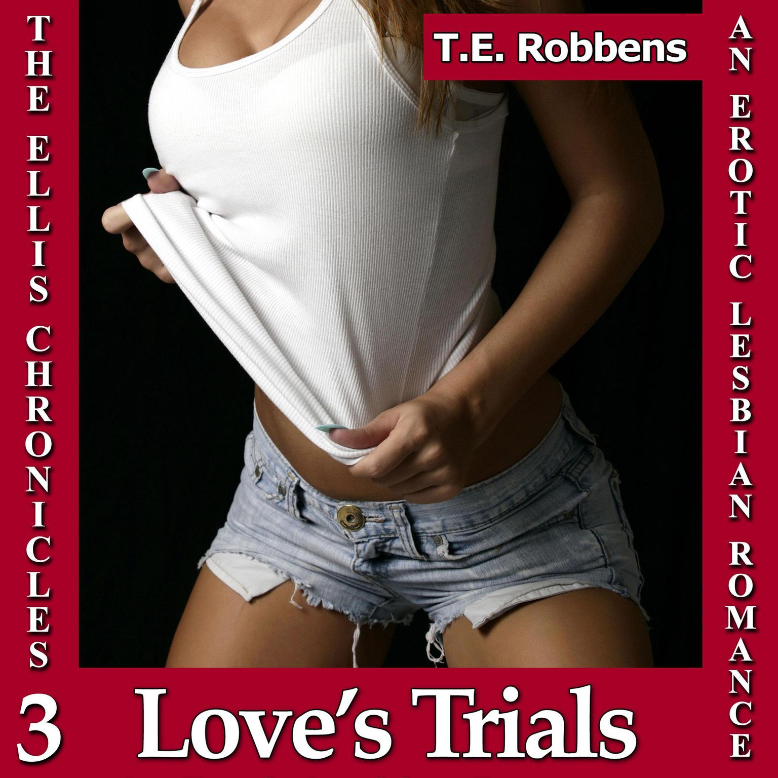 Printable Love's Trials: An Erotic Lesbian Romance (The Ellis Chronicles - book 3) Audiobook Cover Art