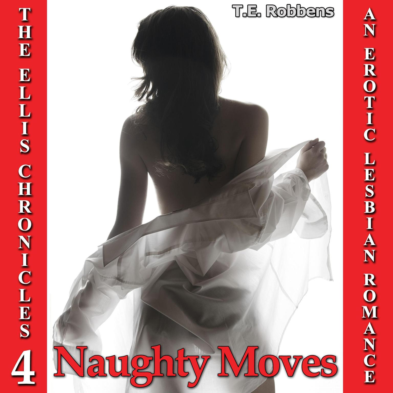 Printable Naughty Moves: An Erotic Lesbian Romance (The Ellis Chronicles - book 4) Audiobook Cover Art
