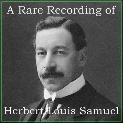 A Rare Recording of Herbert Louis Samuel Audiobook, by Herbert Louis Samuel