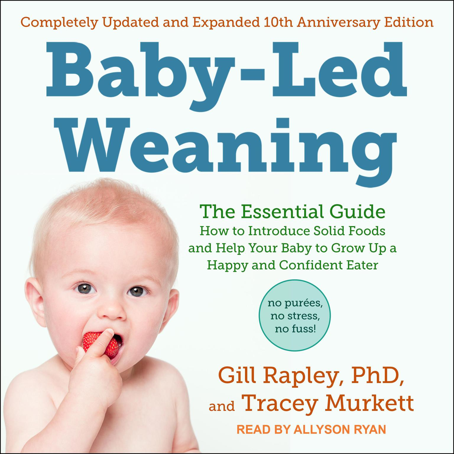 Printable Baby-Led Weaning, Completely Updated and Expanded Tenth Anniversary Edition: The Essential Guide - How to Introduce Solid Foods and Help Your Baby to Grow Up a Happy and Confident Eater Audiobook Cover Art