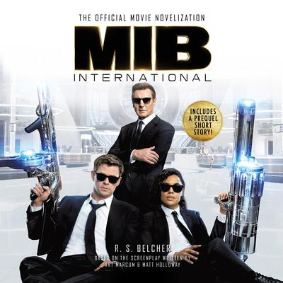 MIB International: The Official Movie Novelization Audiobook, by R. S. Belcher