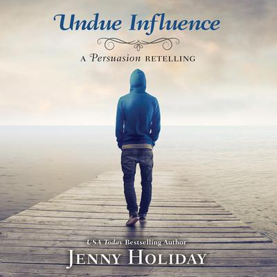Undue Influence: A Persuasion Retelling Audiobook, by Jenny Holiday