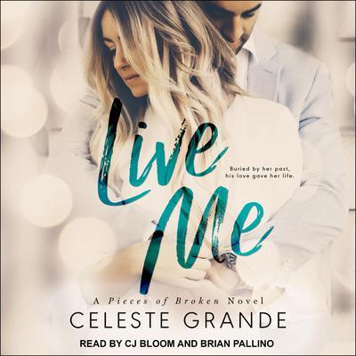 Live Me Audiobook, by Celeste Grande