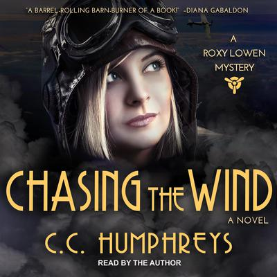 Chasing the Wind: A Roxy Loewen Mystery Audiobook, by C. C. Humphreys