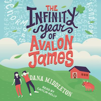 The Infinity Year of Avalon James Audiobook, by Daina Middleton