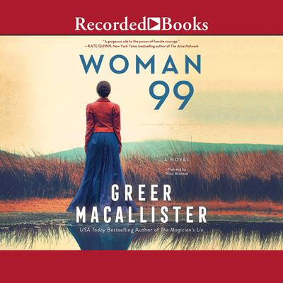 Woman 99: A Novel Audiobook, by Greer Macallister
