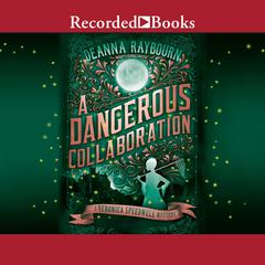 A Dangerous Collaboration Audiobook, by Deanna Raybourn