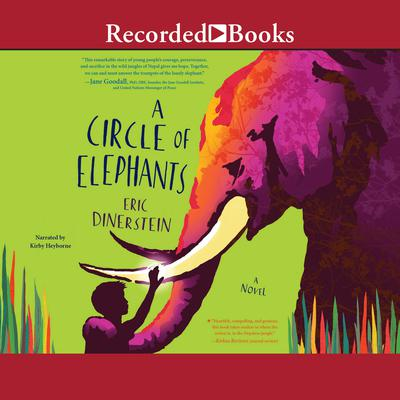 A Circle of Elephants Audiobook, by Eric Dinerstein