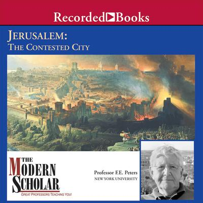 Jerusalem: The Contested City Audiobook, by Frank Peters