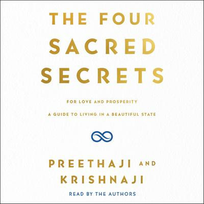 The Four Sacred Secrets: For Love and Prosperity; A Guide to Living in a Beautiful State Audiobook, by
