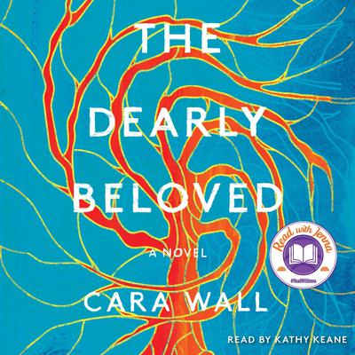 The Dearly Beloved: A Novel Audiobook, by Cara Wall