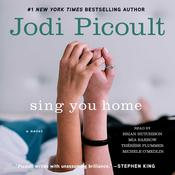 Sing You Home: A Novel Audiobook, by Jodi Picoult