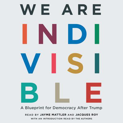 We Are Indivisible: A Blueprint for Democracy after Trump Audiobook, by Ezra Levin