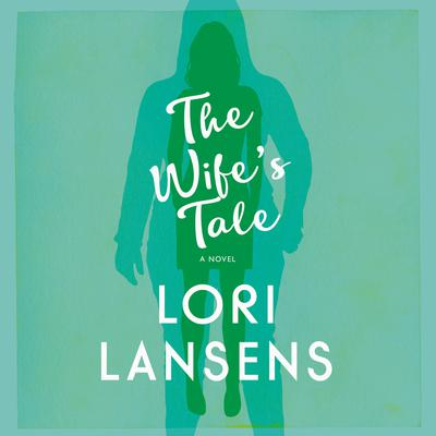 The Wifes Tale Audiobook, by Lori Lansens