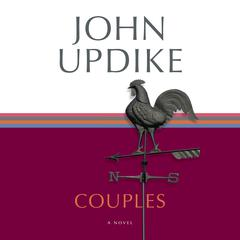 Couples: A Novel Audiobook, by John Updike