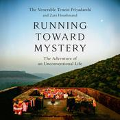 Running Toward Mystery: The Adventure of an Unconventional Life Audiobook, by Tenzin Priyadarshi, Zara Houshmand
