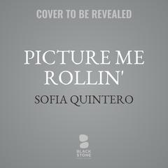 Picture Me Rollin: A Black Artemis Novel Audiobook, by Sofia Quintero