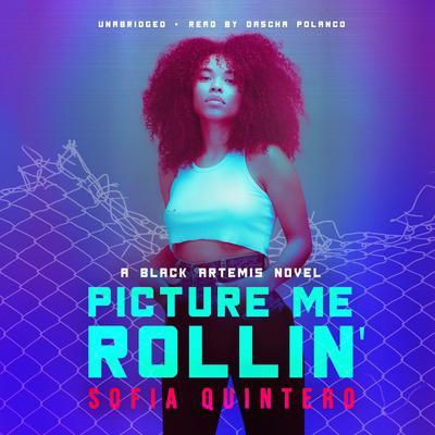 Picture Me Rollin Audiobook, by Black Artemis