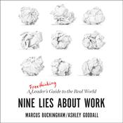 Nine Lies about Work: A Freethinking Leader's Guide to the Real World Audiobook, by Marcus Buckingham