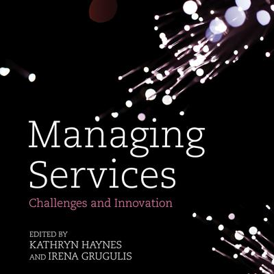 Managing Services: Challenges and Innovation Audiobook, by Irena Grugulis