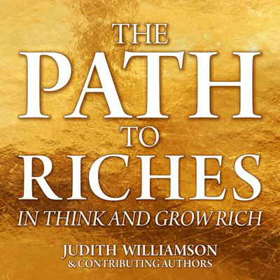 The Path to Riches in Think and Grow Rich Audiobook, by Judith Williamson