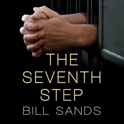 The Seventh Step Audiobook, by Bill Sands