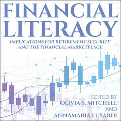 Financial Literacy: Implications for Retirement Security and the Financial Marketplace Audiobook, by Annamaria Lusardi, Olivia S. Mitchell
