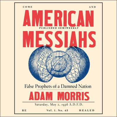 American Messiahs: False Prophets of a Damned Nation Audiobook, by Adam Morris