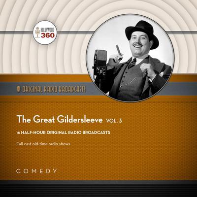 The Great Gildersleeve, Vol. 3 Audiobook, by Black Eye Entertainment