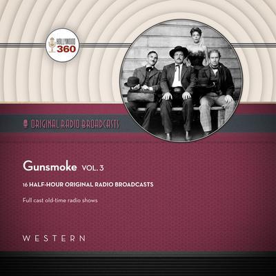 Gunsmoke, Vol. 3 Audiobook, by Black Eye Entertainment