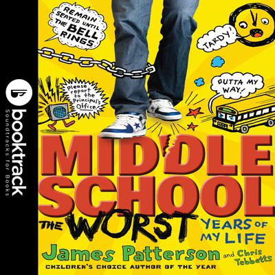Middle School, The Worst Years of My Life: Booktrack Edition Audiobook, by James Patterson