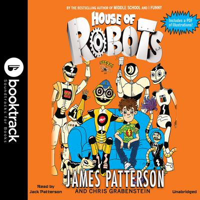 House of Robots: Robots Go Wild! Audiobook, by Chris Grabenstein
