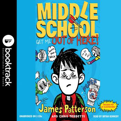Middle School: Get Me out of Here! Audiobook, by James Patterson