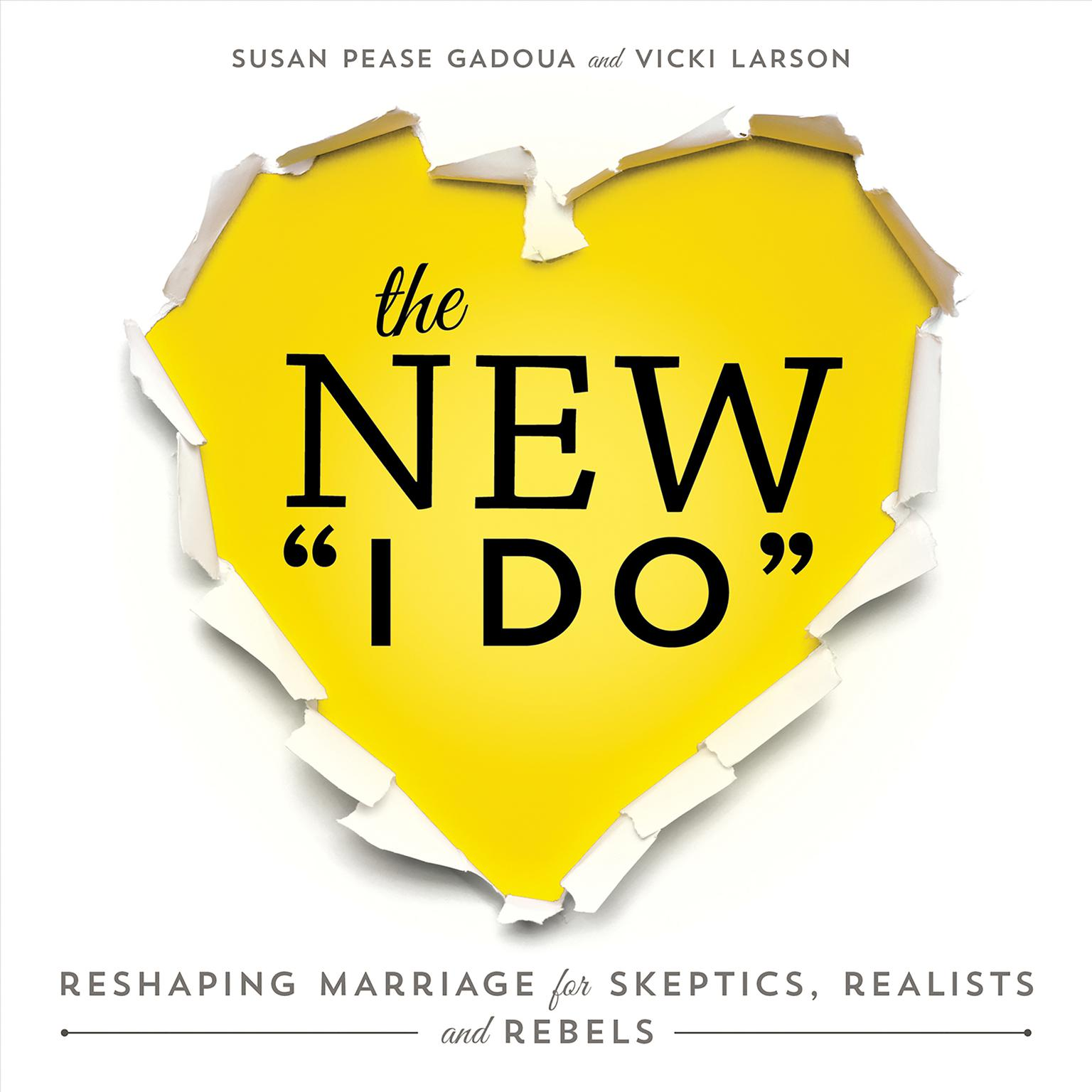Printable The New I Do: Reshaping Marriage for Skeptics, Realists and Rebels Audiobook Cover Art