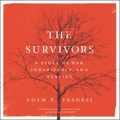 The Survivors: A Story of War, Inheritance, and Healing Audiobook, by Adam Frankel