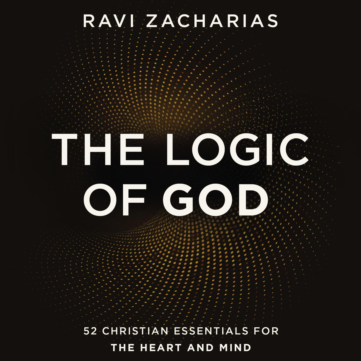 Printable The Logic of God: 52 Christian Essentials for the Heart and Mind Audiobook Cover Art
