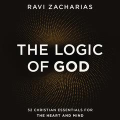The Logic of God: 52 Christian Essentials for the Heart and Mind Audiobook, by