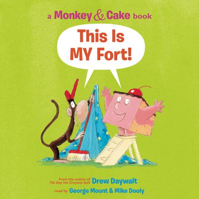 Monkey and Cake: This is My Fort Audiobook, by Drew Daywalt