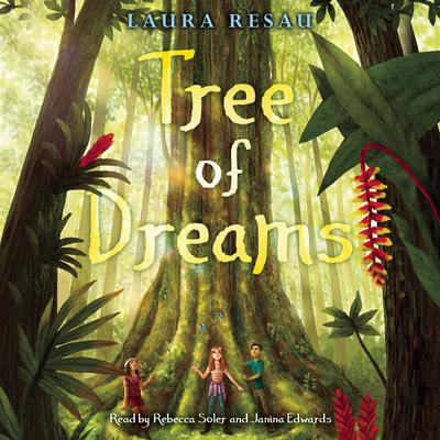 Tree of Dreams Audiobook, by Laura Resau