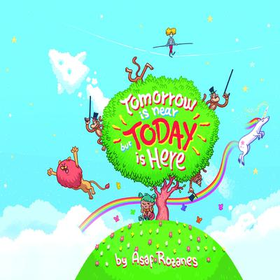 Tomorrow Is Near But Today Is Here Audiobook, by Asaf Rozanes