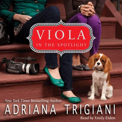 Viola in the Spotlight: A Viola Novel Audiobook, by Adriana Trigiani