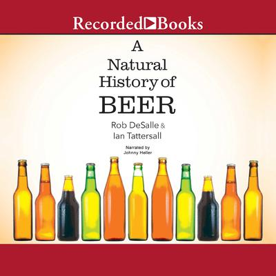 A Natural History of Beer Audiobook, by Ian Tattersall