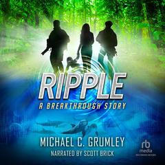 Ripple Audiobook, by Michael C. Grumley